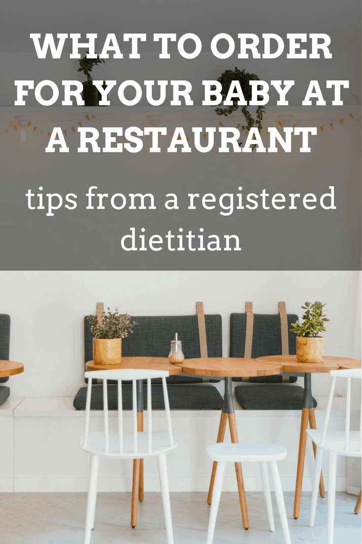 What to Order For Your Baby at a Restaurant   mamaknowsnutrition.com